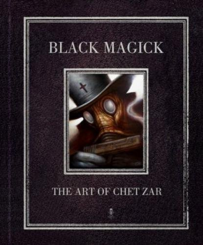 9780980323146: Black Magick: The Art of Chet Zar