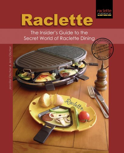 Raclette Grill Australia 9780980334302 raclette the insider s guide to the secret of