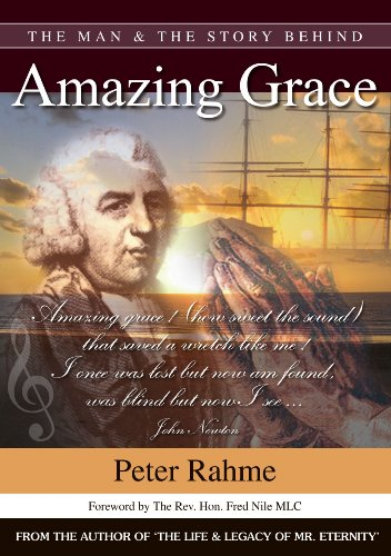 The Man & The Story Behind Amazing Grace: Rahme, Peter