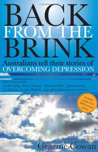 Back From the Brink: Australians Tell Their Stories of Overcoming Depression.