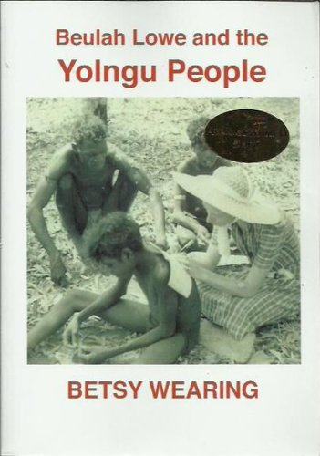 9780980340402: Beulah Lowe And The Yolngu People