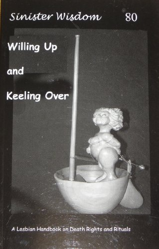 9780980356809: Sinister Wisdom 80: Willing Up and Keeling Over - A Lesbian Handbook and Death Rights and Rituals (Sinister Wisdom, 80)