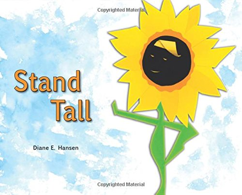 Stand Tall! Growing The Courage To Be Uniquely You: Rogers, Diane Hansen