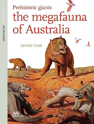 9780980381320: Prehistoric Giants: The megafauna of Australia