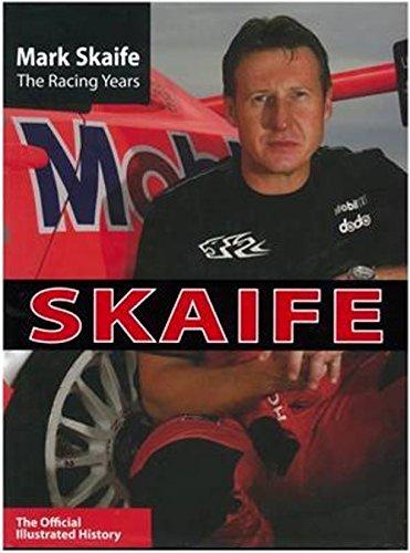 Mark Skaife: The Racing Years.: Clarke, Andrew; Wensley,