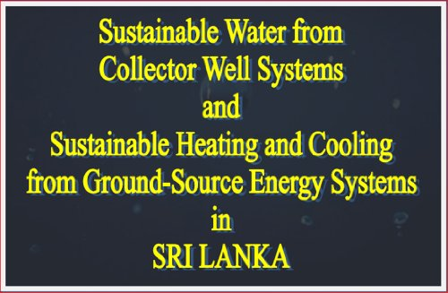 9780980392425: Sustainable Water from Collector Well Systems and Sustainable Heating and Cooling from Ground-source Energy Systems in Sri Lanka