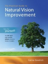 9780980395020: The Practical Guide to Natural Vision Improvement