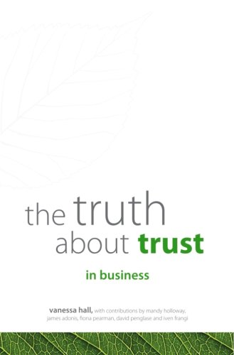 9780980395303: The Truth About Trust in Business