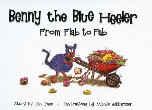 9780980395419: Benny the Blue Heeler: From Flab to Fab (Benny the Blue Heeler, Volume 2)