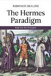 The Hermes Paradigm, Book One: First Principles (Modern Magistery)