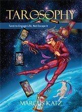 Tarosophy : tarot to engage life, not escape it: Katz, Marcus ; Hardacre, Paul
