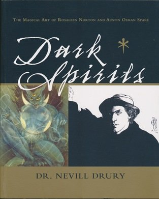 9780980409987: Dark Spirits: The Magical Art of Rosaleen Norton and Austin Osman Spare