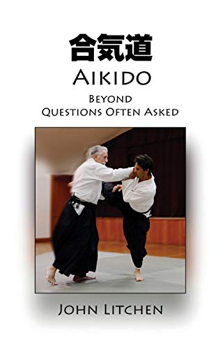 9780980410471: Aikido Beyond Questions Often Asked