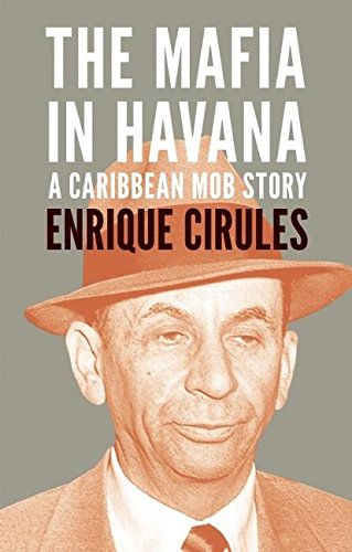 9780980429237: The Mafia In Havana: A Caribbean Mob Story