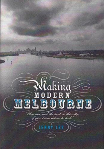 9780980436716: Making Modern Melbourne