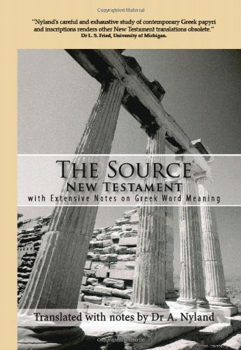 9780980443004: The Source New Testament With Extensive Notes On Greek Word Meaning
