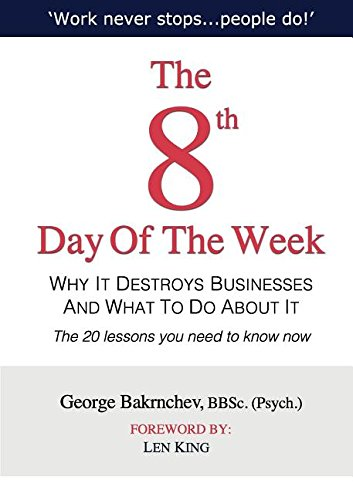 9780980445671: The 8th Day Of The Week: Why It Destroys Businesses And What To Do About It