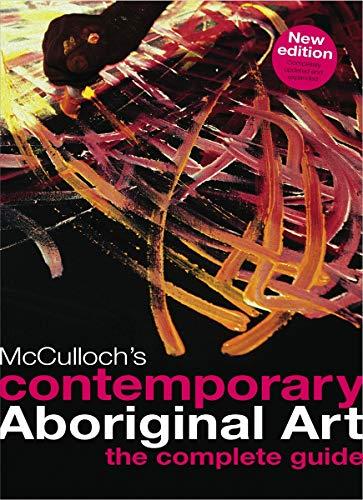 9780980449426: MCCULLOCH'S CONTEMPORARY ABORIGINAL ART - the complete guide
