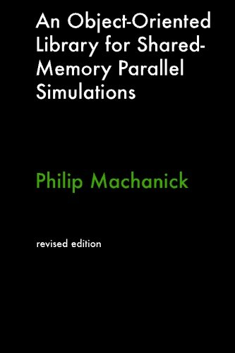 9780980451023: An Object-Oriented Library For Shared-Memory Parallel Simulations