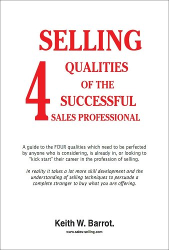 9780980453881: 4 Selling Qualities of the Successful Sales Professional
