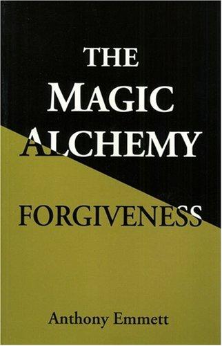 9780980455175: The Magic Alchemy: Forgiveness