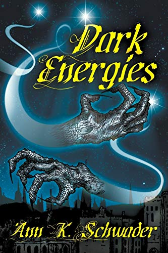 Dark Energies (Paperback): Ann K Schwader,