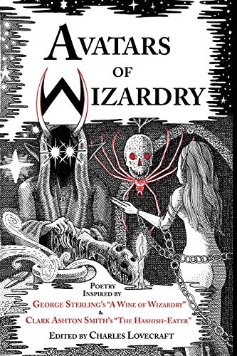 Avatars of Wizardry: Poetry Inspired by George: Lovecraft, Charles (ed)