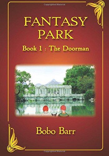 Fantasy Park Book 1 The Doorman: Bobo Barr