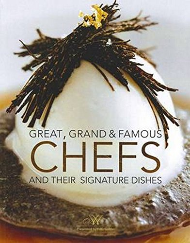 9780980466720: Great, Grand & Famous Chefs and Their Signature Dishes