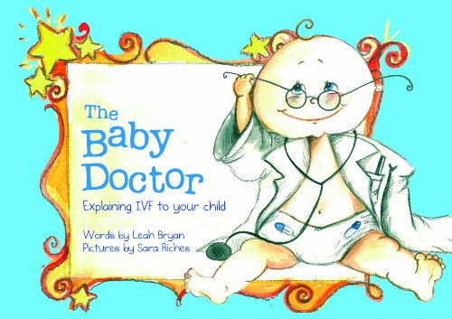 9780980469615: The Baby Doctor - Explaining IVF to Your Child