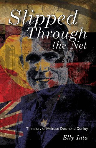 9780980469639: Slipped Through the Net - the story of Melrose Desmond Donley