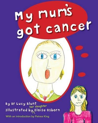 9780980475852: My Mum's Got Cancer