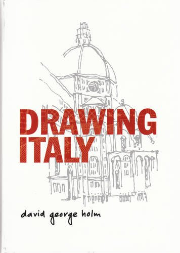 Drawing Italy (Paperback): David George Holm