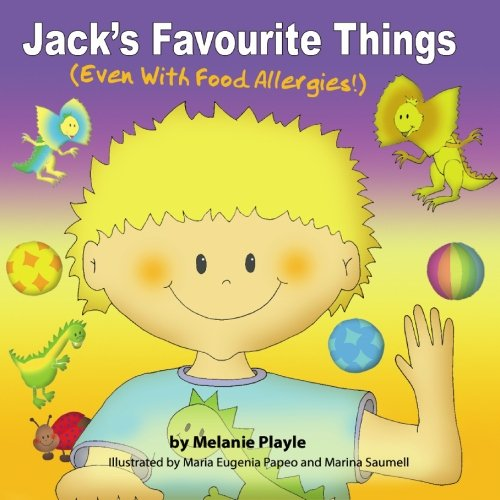 9780980496215: Jack's Favourite Things: (Even With Food Allergies)