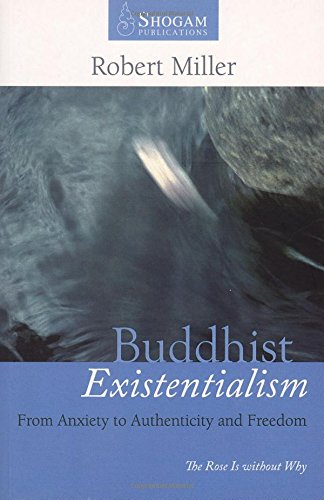 9780980502206: Buddhist Existentialism: From Anxiety to Authenticity to Freedom