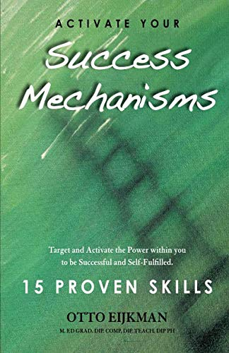 9780980518108: Activate Your Success Mechanisms: 15 Proven Skills