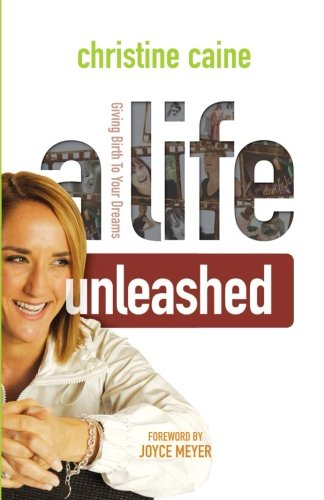 9780980518733: A Life Unleashed: Giving birth to your dreams