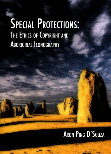 Special Protections: The Ethics of Copyright and Aboriginal Iconography: Aron Ping D'Souza