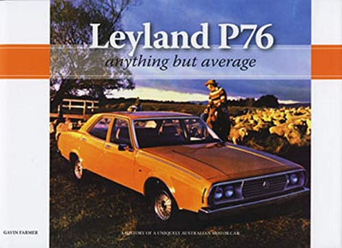 Leyland P76: Anything But Average.: Farmer, Gavin.