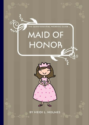 9780980526318: The Quintessential Wedding Guide ... Maid of Honor
