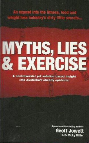 9780980559903: Myths, Lies and Exercise: an expose into the fitness, food and weight loss industry's dirty little secrets