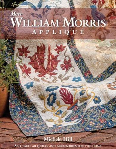 9780980575385: More William Morris Applique: Spectacular Quilts and Accessories for the Home