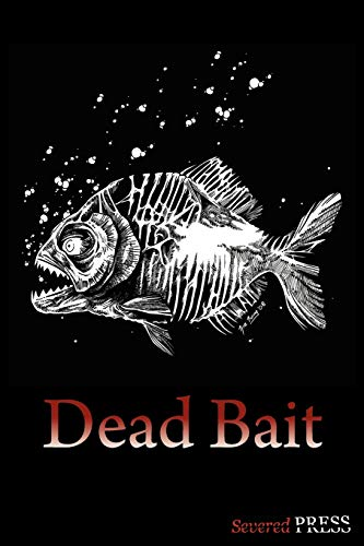 Dead Bait: Horror Anthology: David Dunwoody; Gregory