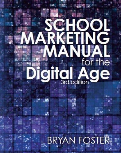 School Marketing Manual for the Digital Age 3rd ed: Bryan Foster