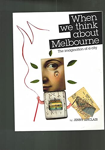 9780980637885: When We Think about Melbourne : The Imagination of a City
