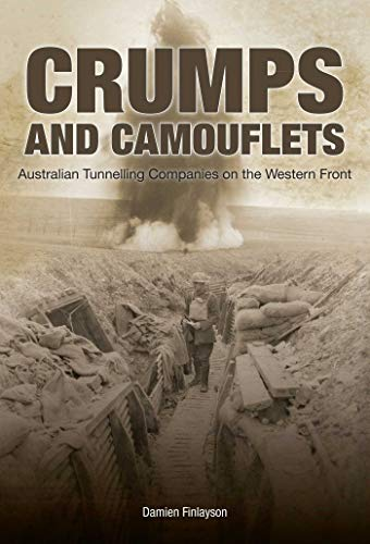 9780980658255: Crumps and Camouflets: Australian Companies Tunnelling on the Western Front (Australian Army History Collection)