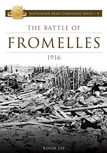 Battle of Fromelles 1916 (Australian Army Campaigns): Roger Lee