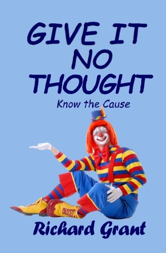 9780980703009: Give It No Thought: Know the cause
