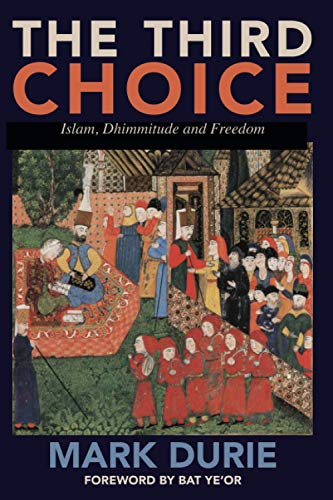 9780980722307: The Third Choice: Islam, Dhimmitude and Freedom