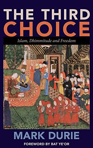9780980722314: The Third Choice: Islam, Dhimmitude and Freedom